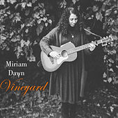 Vineyard by Miriam Dawn