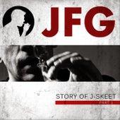 Story of J-Skeet, Pt. 1 von Jfg
