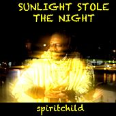 Sunlight Stole the Night by Spiritchild
