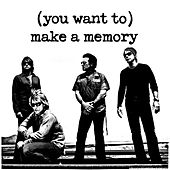 (You Want To) Make A Memory by Bon Jovi