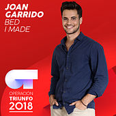 Bed I Made (Operación Triunfo 2018) by Joan Garrido