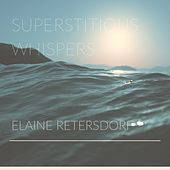 Superstitious Whispers de Elaine Retersdorf
