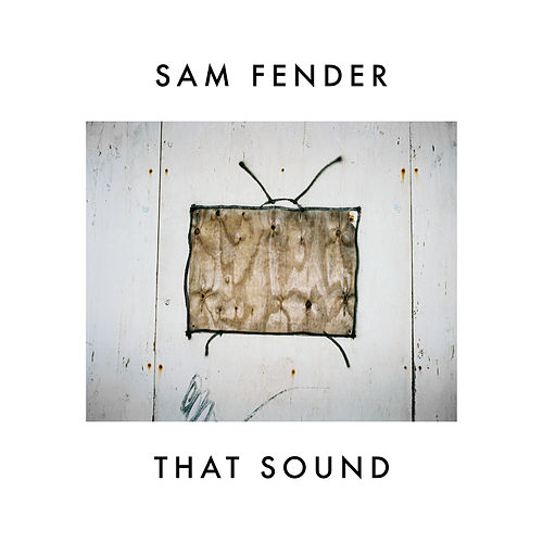 That Sound by Sam Fender