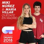 Quédate En Madrid (Operación Triunfo 2018) by Miki Núñez