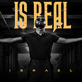 Is Real by Israel