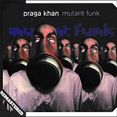 Mutant Funk (Remastered) de Praga Khan
