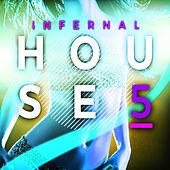 Infernal House, Vol. 5 by Various Artists