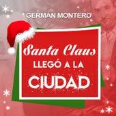 Santa Claus Llegó a la Ciudad by Germán Montero