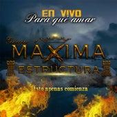 Para Que Amar (En Vivo) by Maxima Estructura