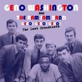 Geno! Geno! Geno!: The Lost Broadcasts von Geno Washington & The Ram Jam Band