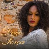 Doce Força de Carol Soares