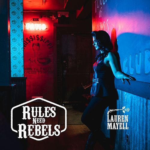 Rules Need Rebels by Lauren Mayell