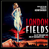 London Fields (Original Motion Picture Soundtrack) by Various Artists