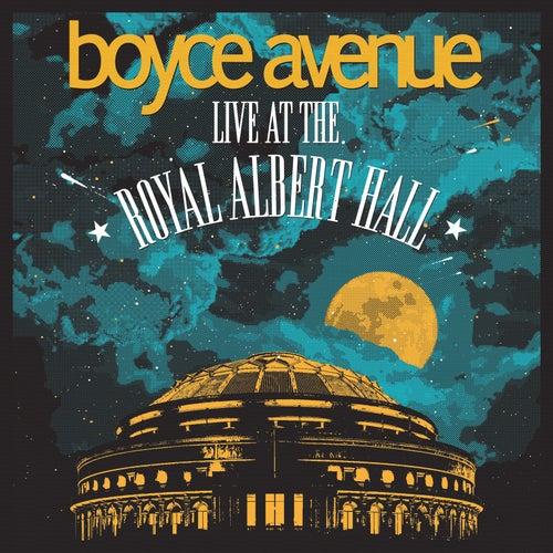 Live at the Royal Albert Hall de Boyce Avenue