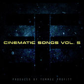 Cinematic Songs, Vol. 5 by Tommee Profitt