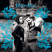 Weird and Wonderful Tales von Baton Bleu