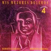 Mis Mejores Boleros (Vol. 4) de Roberto Ledesma