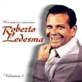Mis Mejores Canciones (Vol. 5) de Roberto Ledesma
