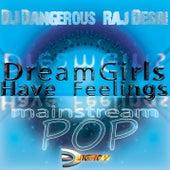 Dreamgirls Have Feelings de DJ Dangerous Raj Desai
