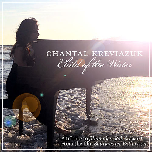 Child of the Water by Chantal Kreviazuk