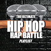 The Ultimate Hip Hop Rap Battle Playlist by Various Artists