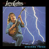 Strikes Twice de Larry Carlton