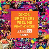 Feel Me (feat. Gypzee) [Dean E G Remix] de The Dixon Brothers