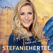 Kopf hoch, Krone auf und weiter von Stefanie Hertel
