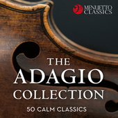 The Adagio Collection: 50 Calm Classics by Various Artists
