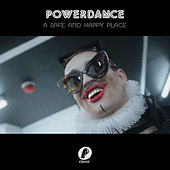 A Safe and Happy Place by Powerdance
