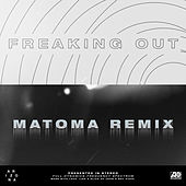 Freaking Out (Matoma Remix) von A R I Z O N A