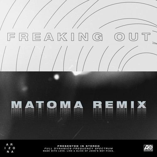 Freaking Out (Matoma Remix) von A R I Z O N A