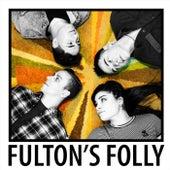 Fulton's Folly by Fulton's Folly