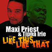 Like This, Like That by Maxi Priest