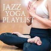 Jazz Yoga Playlist by Various Artists