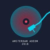 Amsterdam Adedm 2018 von Various Artists
