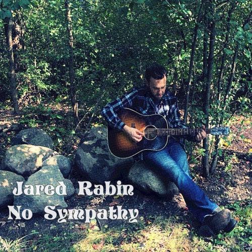 No Sympathy by Jared Rabin