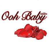 Ooh Baby Riddim by Various Artists
