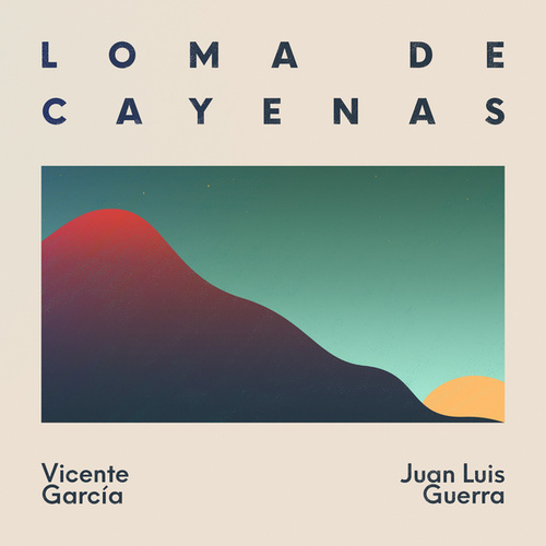 Loma de Cayenas de Vicente Garcia