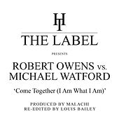 Come Together (I Am What I Am) [Louis Bailey Re-Edits] von Robert Owens