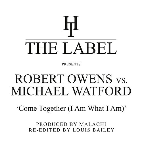 Come Together (I Am What I Am) [Louis Bailey Re-Edits] by Robert Owens