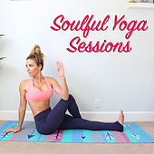 Soulful Yoga Sessions by Various Artists