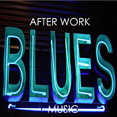 After Work Blues Music de Various Artists