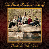 Beside the Still Waters de The Brent Rochester Family