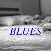 Blues For Early Mornings di Various Artists