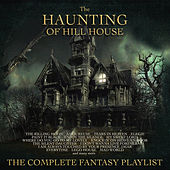 The Haunting of Hill House - The Complete Fantasy Playlist de Various Artists