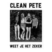 Weet Je Het Zeker by Clean Pete