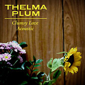 Clumsy Love (Acoustic) by Thelma Plum