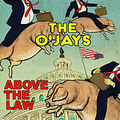 Above The Law by The O'Jays