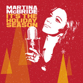 It's The Holiday Season by Martina McBride